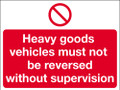 Heavy goods vehicles must not be reversed sign