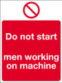 Do not start men working on machine sign