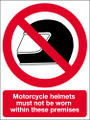 Motorcycle helmets must not be worn within these premises sign