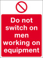 Do not switch on men working on equipment sign