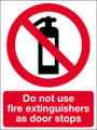 Do not use fire extinguishers as door stop