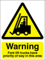 Warning fork lift trucks have priority of way in this area