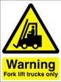 Caution fork lift trucks only