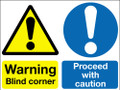 Warning blind corner Proceed with caution sign