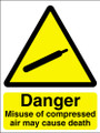 Danger misuse of compressed air may cause death sign