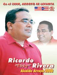 Ricardo Rivera Candidato a Alcalde por el Pueblo de Arroyo 2008, Ejemplo de arte gráfico
