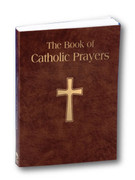Prayer Book: The Book of Catholic Prayers