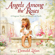 Donald Zolan Book: Angels Amoung the Roses