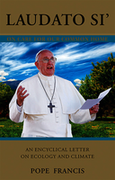 Pope Francis Encylical: LAUDATO SI' Ecology & Environment