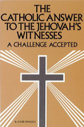 Book: The Catholic Answer to the Jehovah's Witnesses (CATHOLIC ANSW)