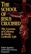 Book: The School of Jesus Crucified (SCHOOL)
