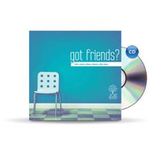 Got Friends? - CD
