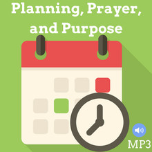 Planning, Prayer & Purpose - MP3