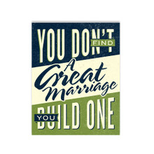 You Don't Find A Great Marriage You Build One - Printed Poster