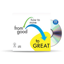 How To Move From Good To Great - CD Series