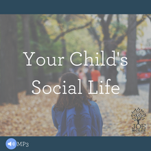 Your Child's Social Life (May 2014 Message of the Month)