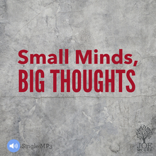 Small Minds  (October 2015 Message of the Month MP3)