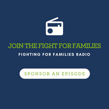 Sponsor a Fighting for Families Radio Episode