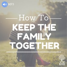 How to Keep the Family Together - MP3