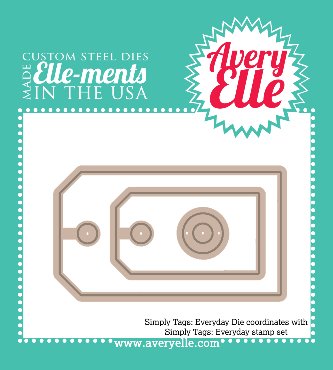 Our Simply Tags: Everyday Elle-ments Custom Steel Die are exclusive to Avery Elle and designed by Nina Yang. These premium steel dies coordinate with our Simply Tags: Everyday clear photopolymer stamp set and are proudly made in the USA.