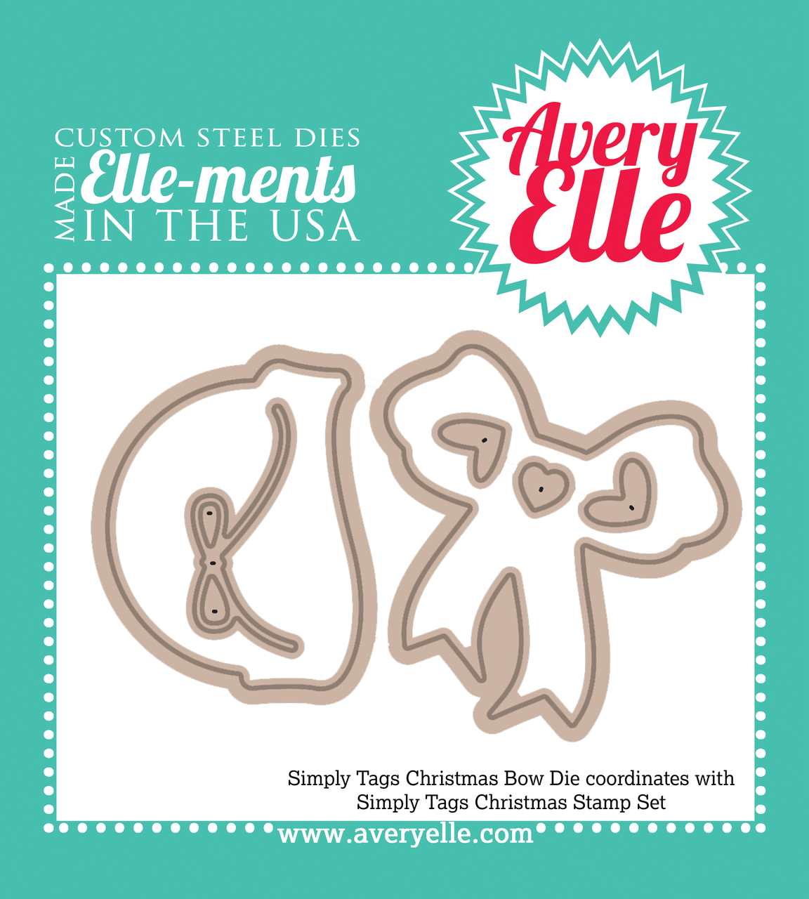 Our Simply Tags: Christmas Bow Elle-ments Custom Steel dies (designed by Nina Yang) are exclusive to Avery Elle.  These premium steel dies coordinate with our Simply Tags: Christmas clear stamp set and are proudly made in the USA.