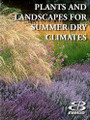 Plants and Landscapes for Summer Dry Climates of the San Francisco Bay Region by East Bay Municipal Utilities District