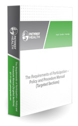 The Requirements of Participation - Policy and Procedure Manual (Targeted Sections)