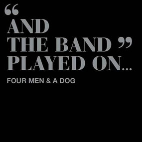 "Four Men & A Dog - ""And the Band Played on..."" CD"