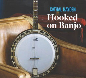 Cathal Hayden CD - 'Hooked on Banjo'