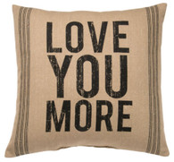 Love You More Pillow, 21""