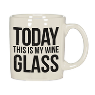 Today This Is My Wine Glass Mug
