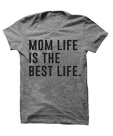 'Mom Life is the Best Life' Tee