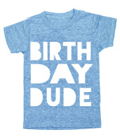 'Birthday DUDE' Tee, Blue