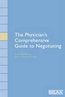 The Physician's Comprehensive Guide to Negotiating