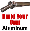Build Your Own Driveshaft - Aluminum
