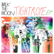 Walk The Moon Tightrope EP