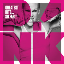 Pink Greatest Hits... So far!!!