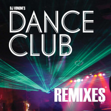 DJ Vinom's Dance Club Remixes