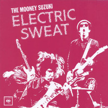 The Mooney Suzuki Electric Sweat