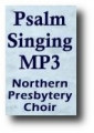 Psalm 119:57-60, Erin, from the Scottish Metrical Psalter (1650) or The Psalms of David in Metre, Biblical Songs Written by the LORD, A Cappella Psalm Singing by the Northern Presbytery Choir, Digital Download MP3