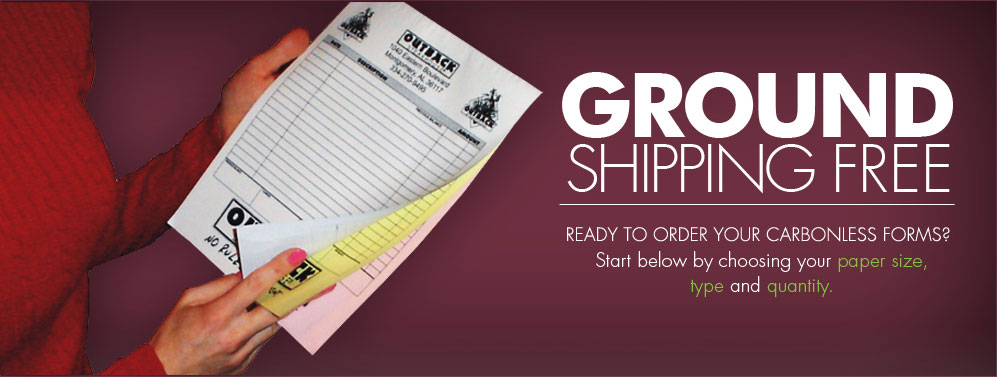 Free ground shipping on all orders of carbonless forms