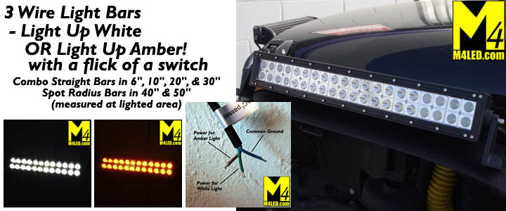 LED Off Road Lights - 3 Wire White Plus Amber Light Bars - M4 Products