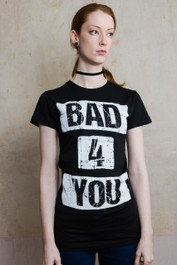Bad 4 You Womens T Shirt
