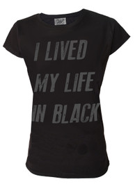 I Lived My Life In Black Womens T Shirt