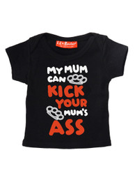 My Mum Can Kick Your Mums Ass Baby/Kids T-Shirt