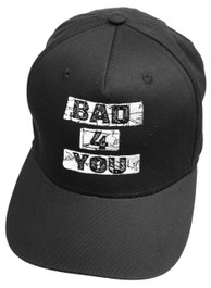 Bad 4 You Black Snapback Cap