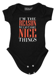 Im The Reason We Cant Have Nice Things Baby Grow