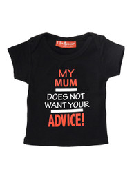 My Mum Does Not Want Your Advice Baby T-Shirt