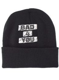 Bad 4 You Embroidered Beanie Hat