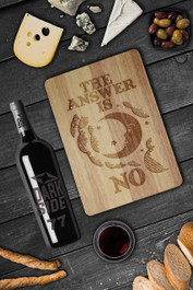 The Answer Is No Engraved Wooden Chopping Serving Board